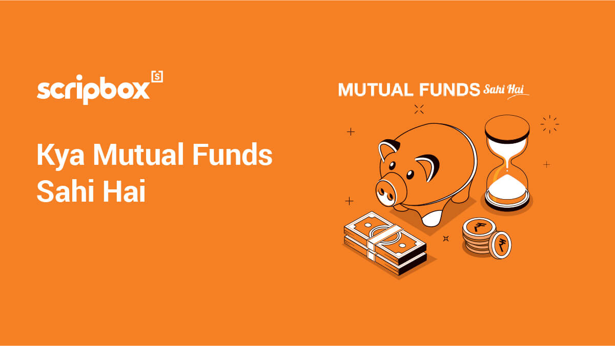 mutual funds sahi hai