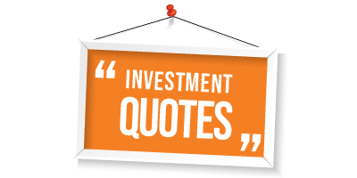 Great Investment Quotes: Inspirational Quotes for successful investing