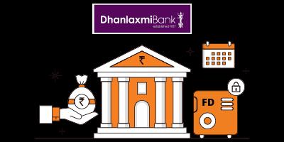 Dhanlaxmi Bank FD Rates