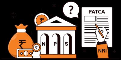 FATCA Declaration in NPS: Importance and Procedure