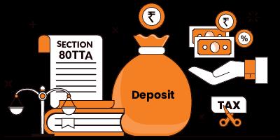 Section 80TTA – Deduction against Interest Earned on Deposits