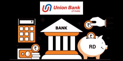 Union Bank RD Interest Rates